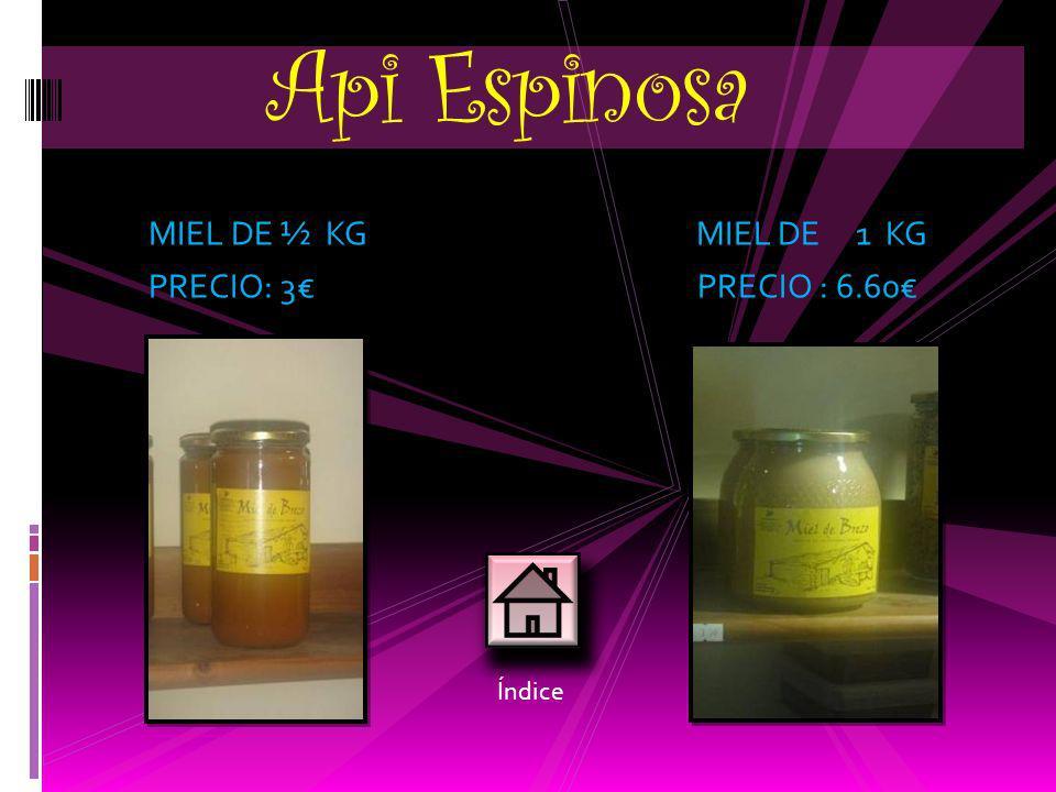 Api Espinosa MIEL DE ½ KG MIEL DE 1 KG PRECIO: 3€ PRECIO : 6.60€