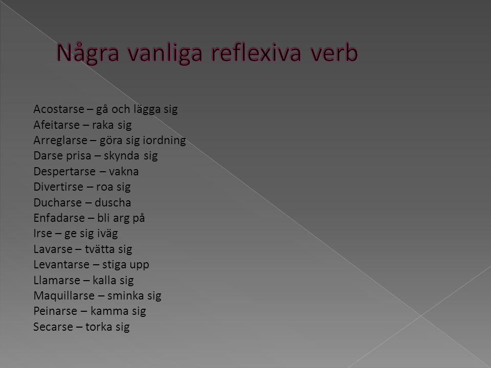 Några vanliga reflexiva verb