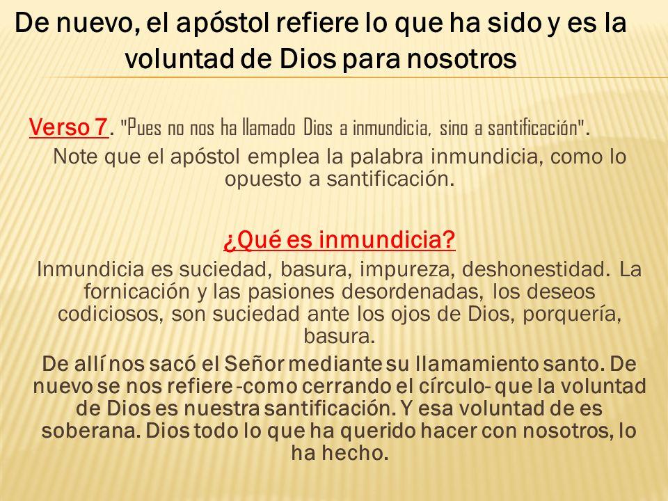 De nuevo, el apóstol refiere lo que ha sido y es la voluntad de Dios para nosotros