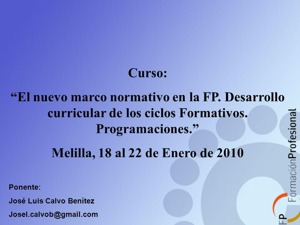 Curso: El nuevo marco normativo en la FP. Desarrollo curricular de los ciclos Formativos. Programaciones.