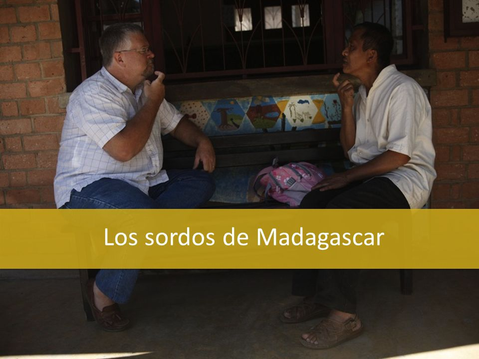 Los sordos de Madagascar