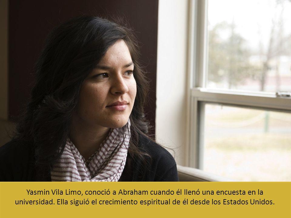 Yasmin Vila Limo, conoció a Abraham cuando él llenó una encuesta en la universidad.