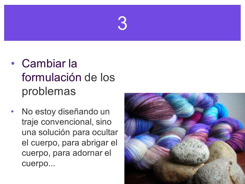 3 Cambiar la formulación de los problemas