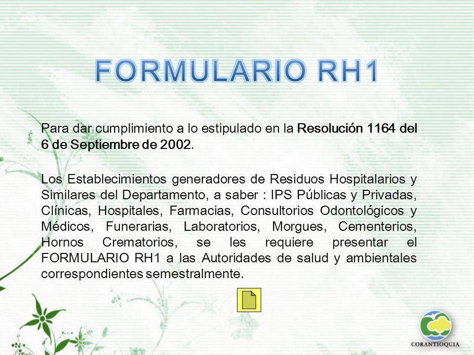 FORMULARIO RH1 Para dar cumplimiento a lo estipulado en la Resolución 1164 del 6 de Septiembre de 2002.