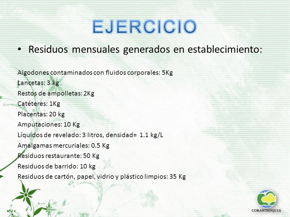 EJERCICIO Residuos mensuales generados en establecimiento: