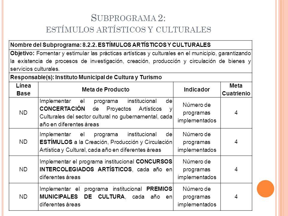 Subprograma 2: estímulos artísticos y culturales