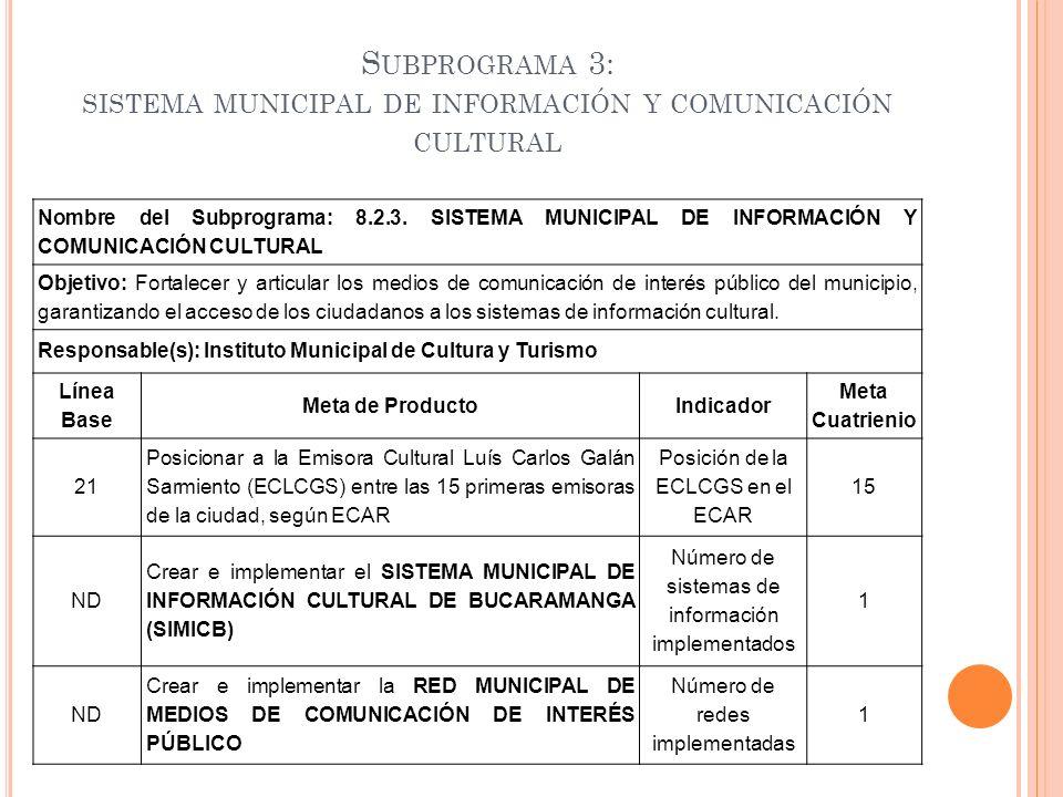 Subprograma 3: sistema municipal de información y comunicación cultural
