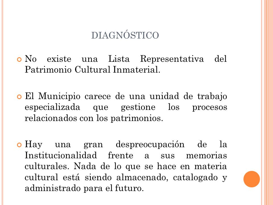 diagnósticoNo existe una Lista Representativa del Patrimonio Cultural Inmaterial.