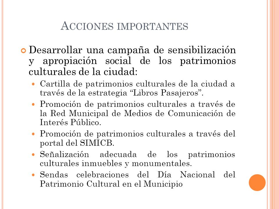 Acciones importantesDesarrollar una campaña de sensibilización y apropiación social de los patrimonios culturales de la ciudad: