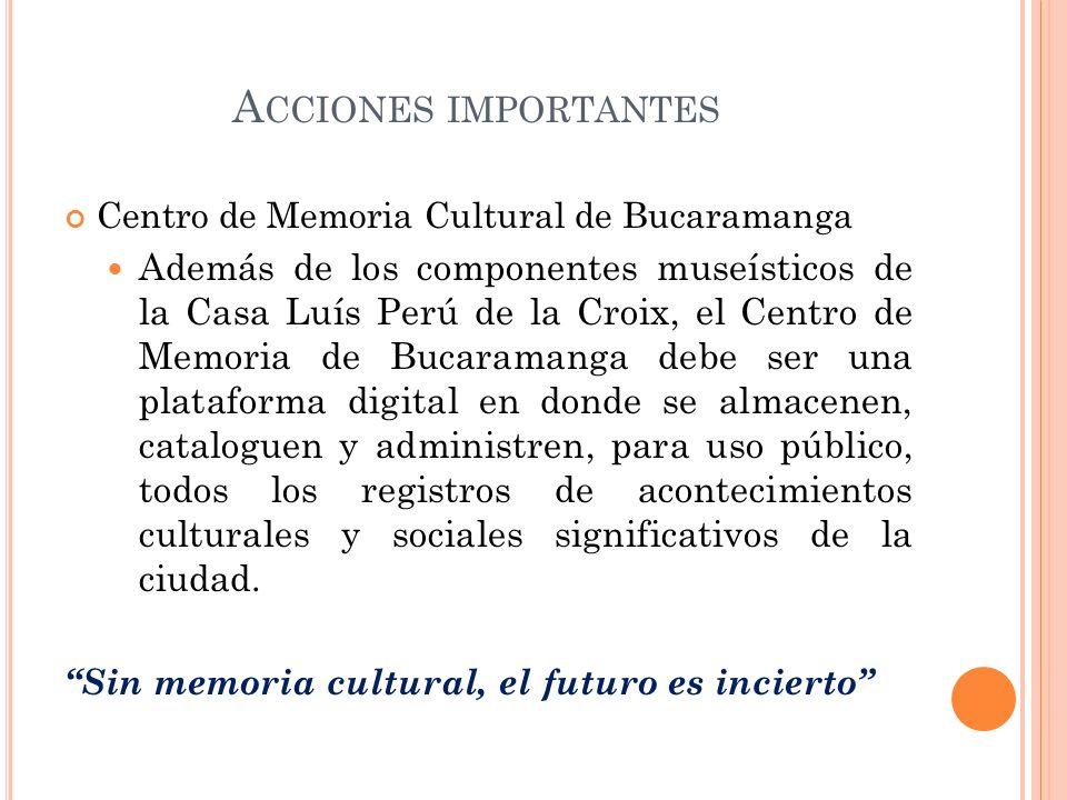 Acciones importantesCentro de Memoria Cultural de Bucaramanga.