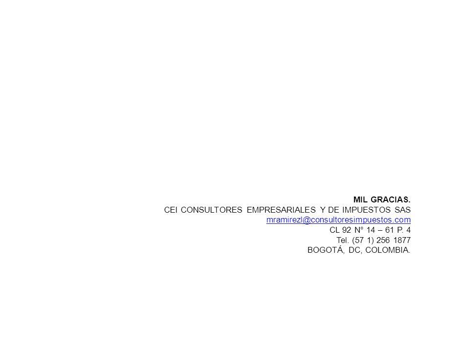MIL GRACIAS. CEI CONSULTORES EMPRESARIALES Y DE IMPUESTOS SAS. mramirezl@consultoresimpuestos.com.