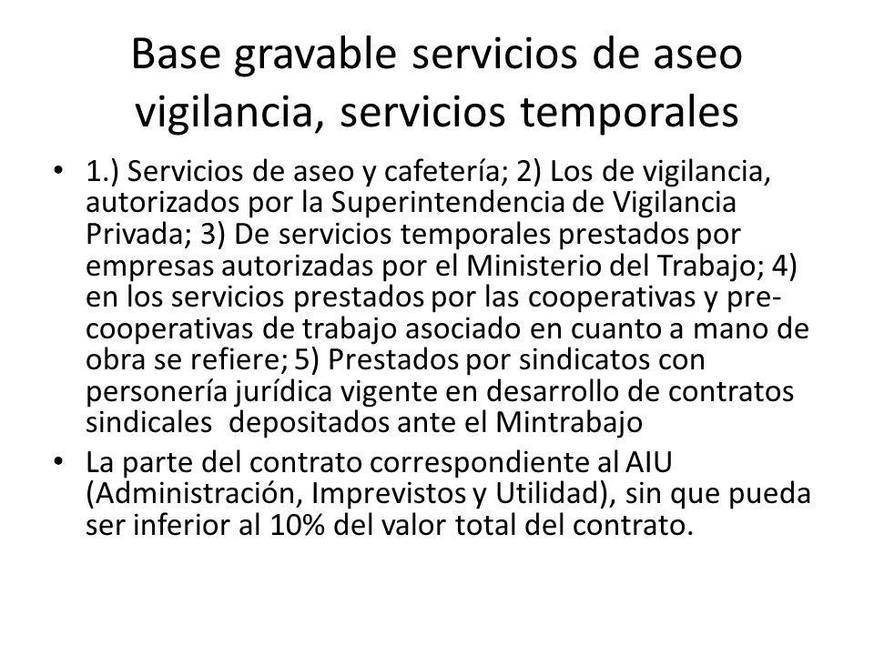 Base gravable servicios de aseo vigilancia, servicios temporales