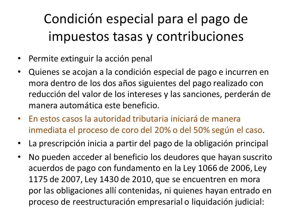 Condición especial para el pago de impuestos tasas y contribuciones