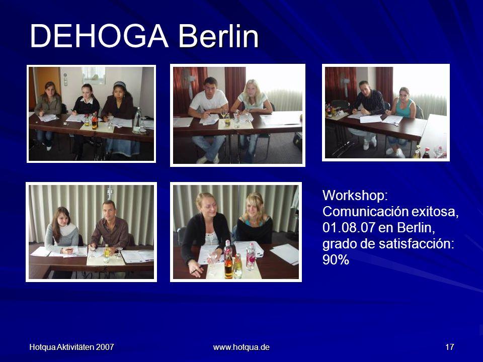DEHOGA Berlin Workshop: Comunicación exitosa, 01.08.07 en Berlin, grado de satisfacción: 90% Hotqua Aktivitäten 2007.