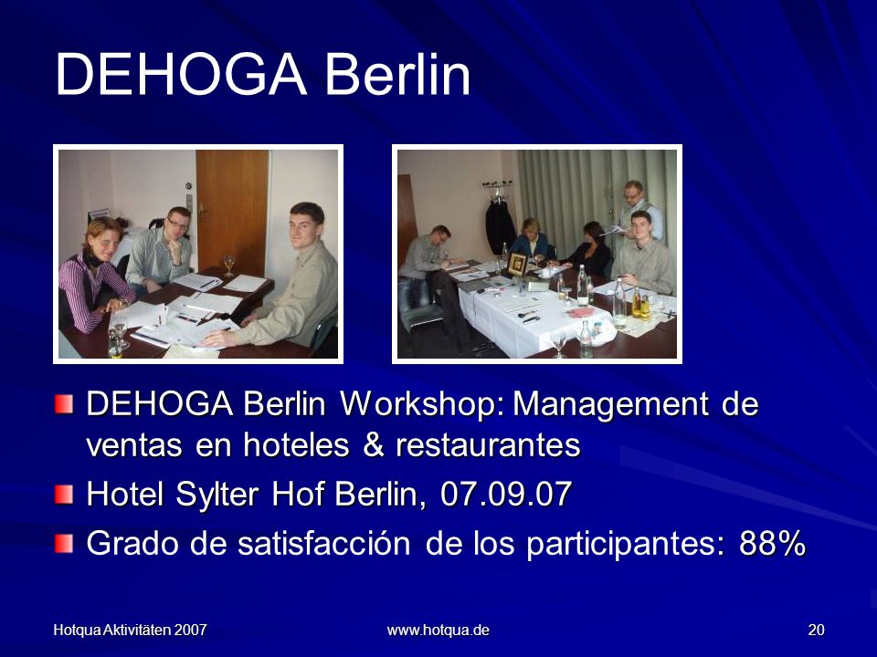 DEHOGA Berlin DEHOGA Berlin Workshop: Management de ventas en hoteles & restaurantes. Hotel Sylter Hof Berlin, 07.09.07.