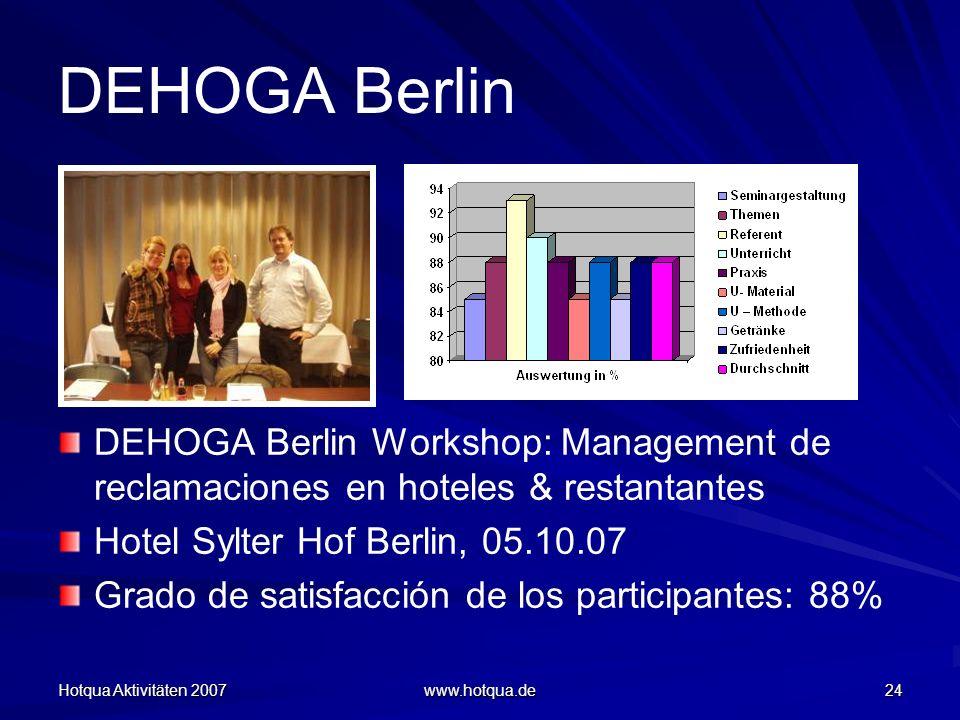DEHOGA Berlin DEHOGA Berlin Workshop: Management de reclamaciones en hoteles & restantantes. Hotel Sylter Hof Berlin, 05.10.07.