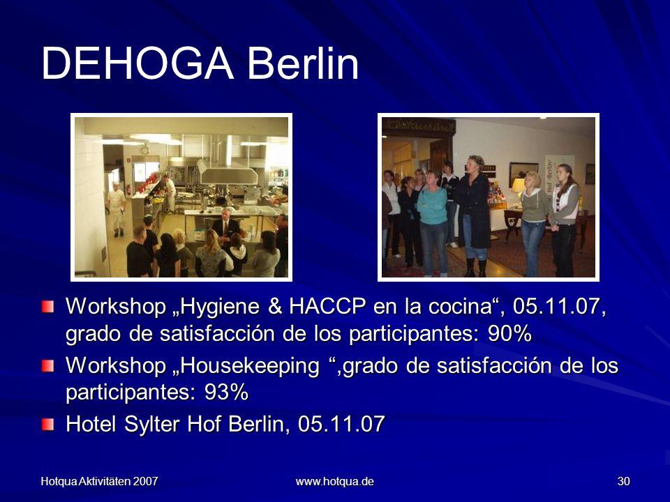 """DEHOGA Berlin Workshop """"Hygiene & HACCP en la cocina , 05.11.07, grado de satisfacción de los participantes: 90%"""