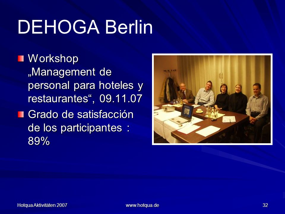 """DEHOGA Berlin Workshop """"Management de personal para hoteles y restaurantes , 09.11.07. Grado de satisfacción de los participantes : 89%"""
