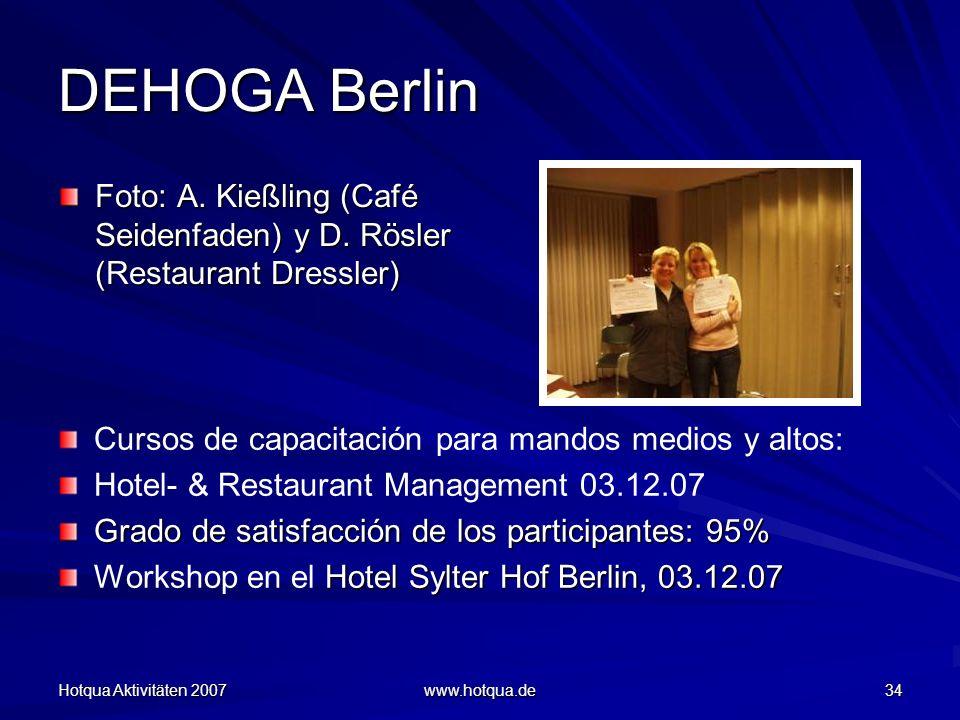 DEHOGA Berlin Foto: A. Kießling (Café Seidenfaden) y D. Rösler (Restaurant Dressler) Cursos de capacitación para mandos medios y altos: