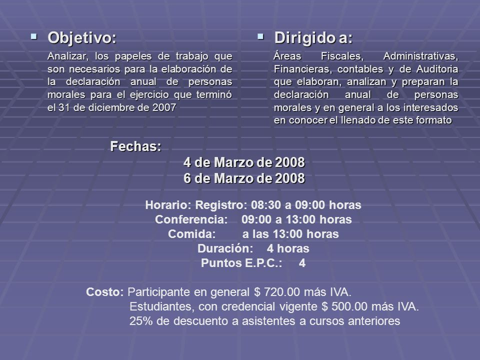 Objetivo: Dirigido a: Fechas: 4 de Marzo de 2008 6 de Marzo de 2008