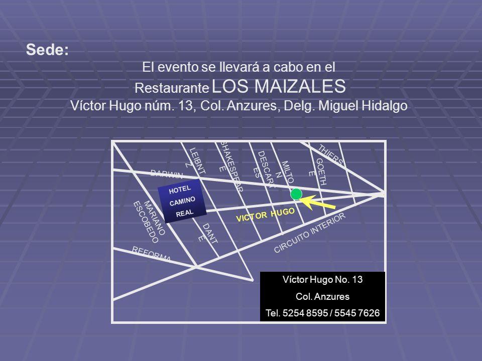 Sede: El evento se llevará a cabo en el Restaurante LOS MAIZALES