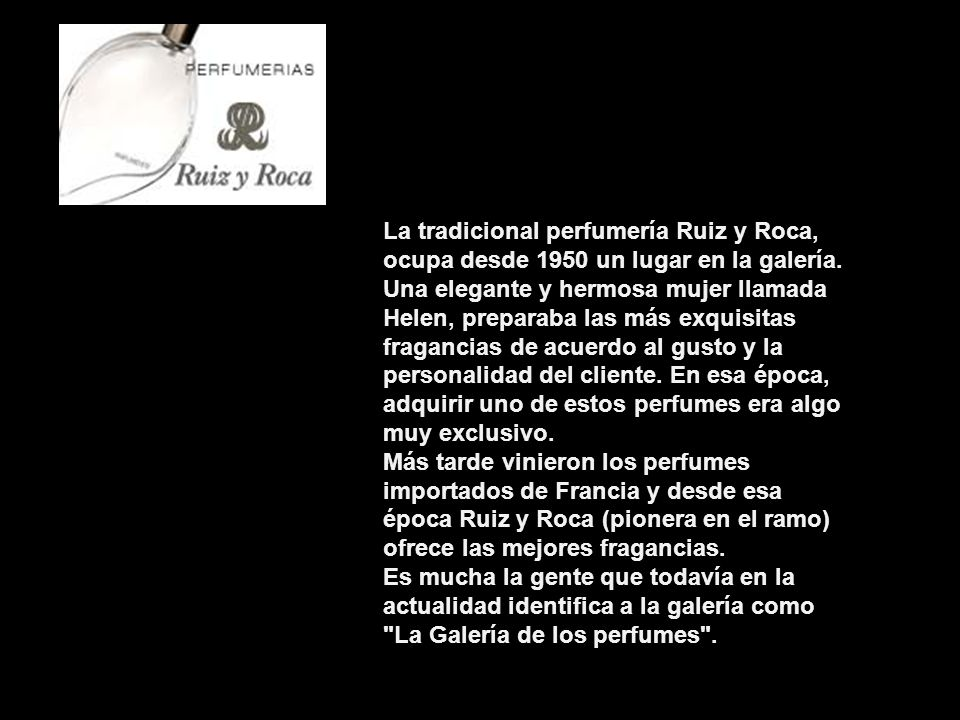 La tradicional perfumería Ruiz y Roca, ocupa desde 1950 un lugar en la galería.