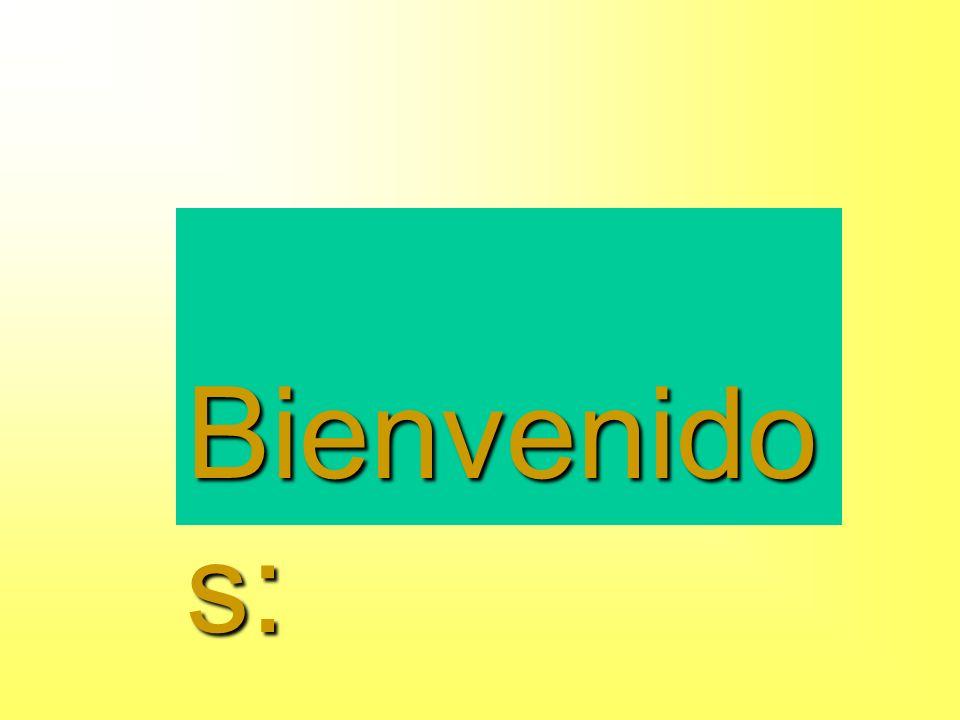 Bienvenidos: