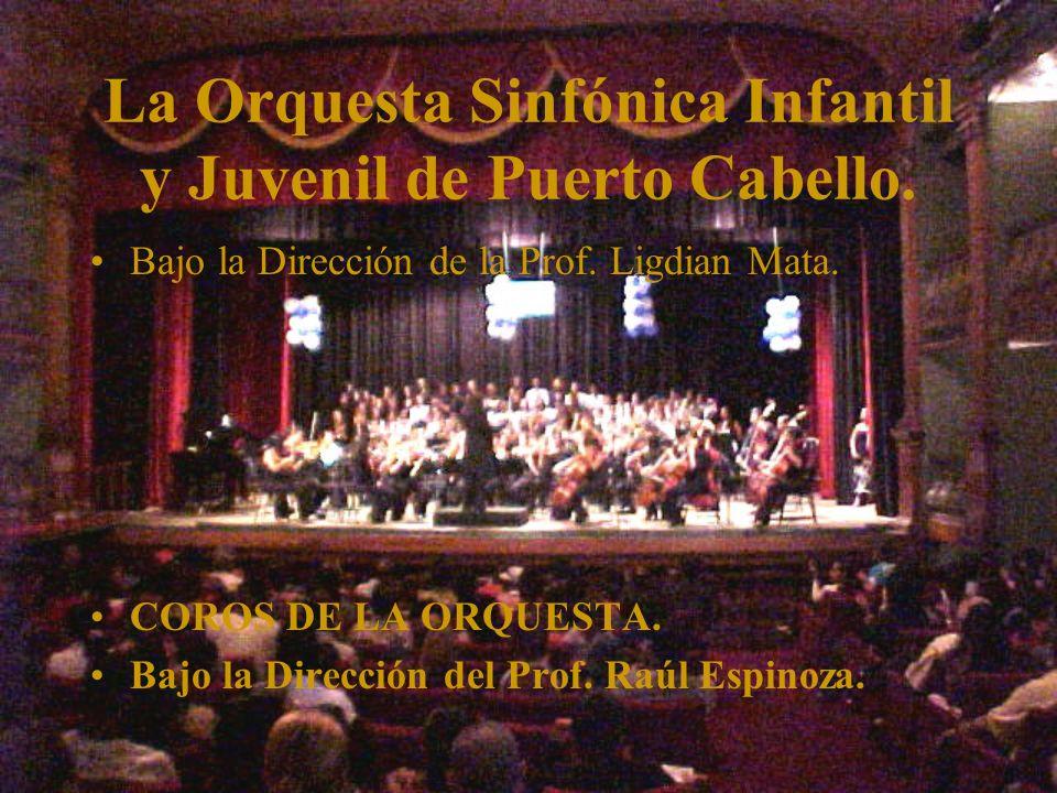 La Orquesta Sinfónica Infantil y Juvenil de Puerto Cabello.