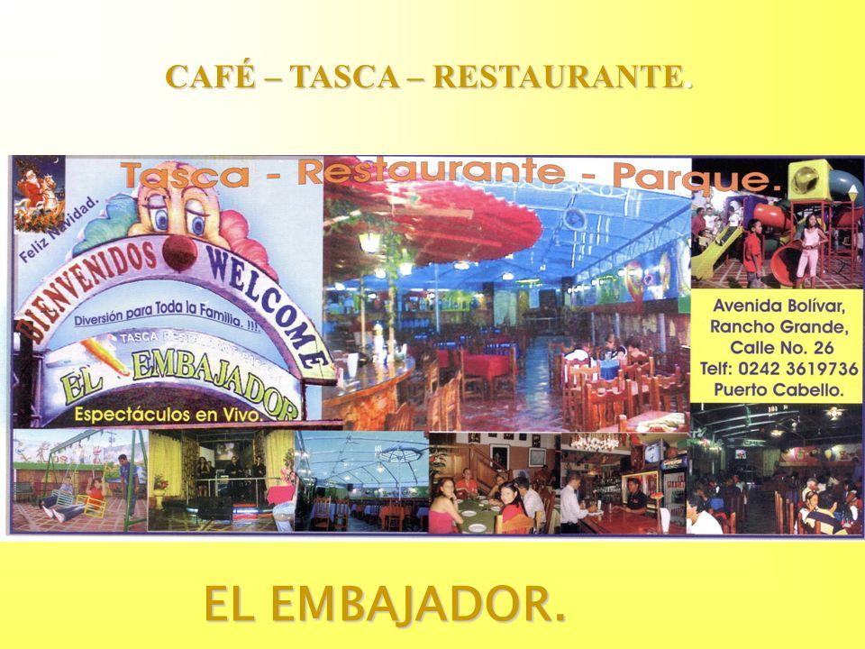 CAFÉ – TASCA – RESTAURANTE.
