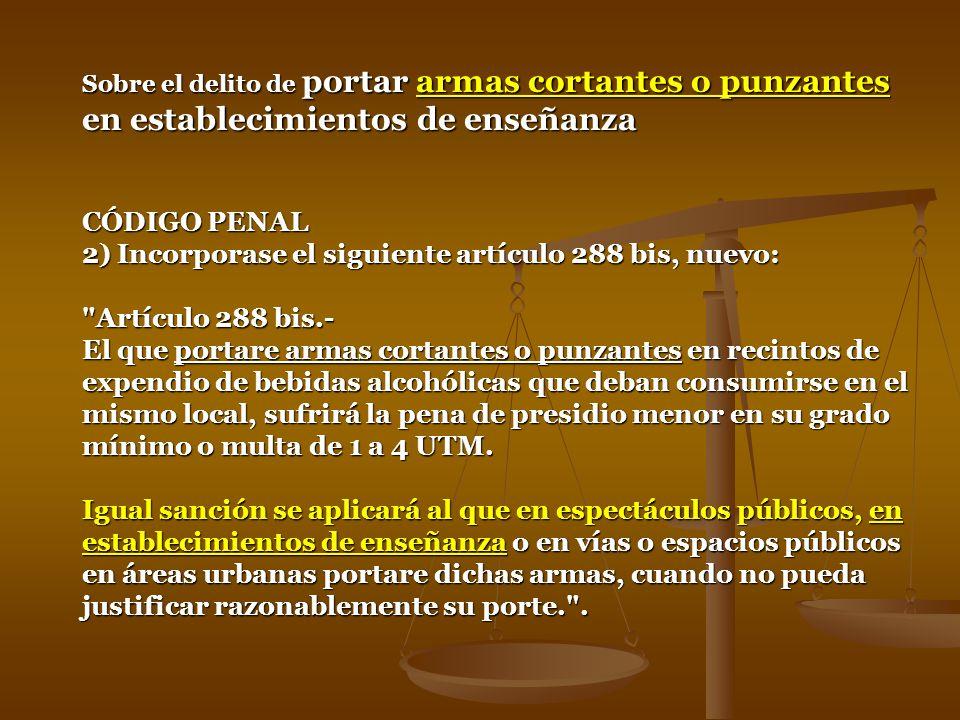 2) Incorporase el siguiente artículo 288 bis, nuevo: