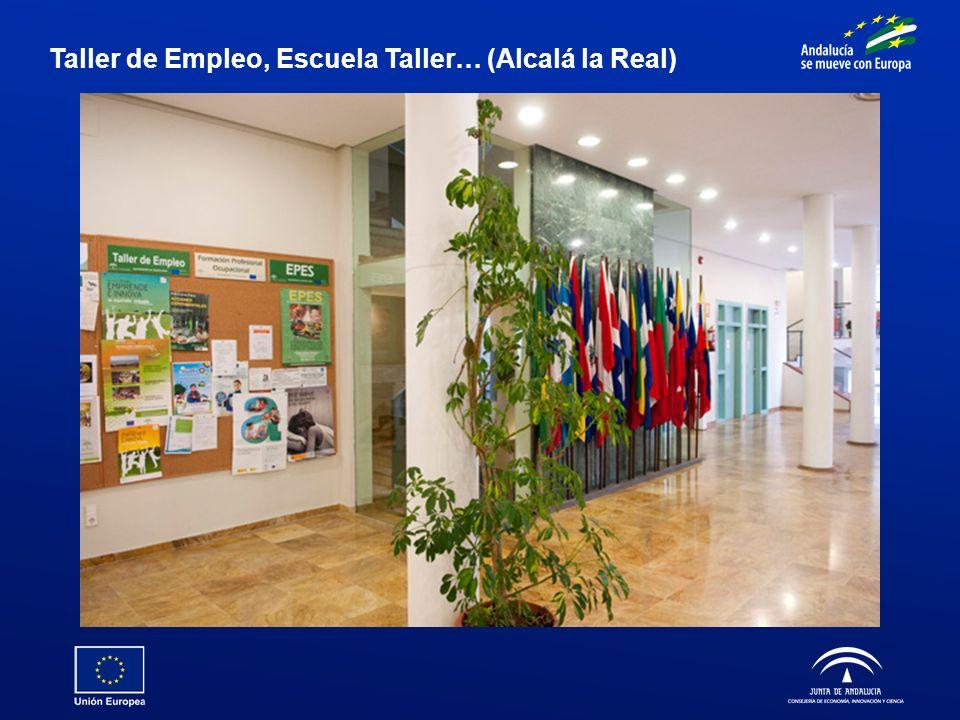 Taller de Empleo, Escuela Taller… (Alcalá la Real)