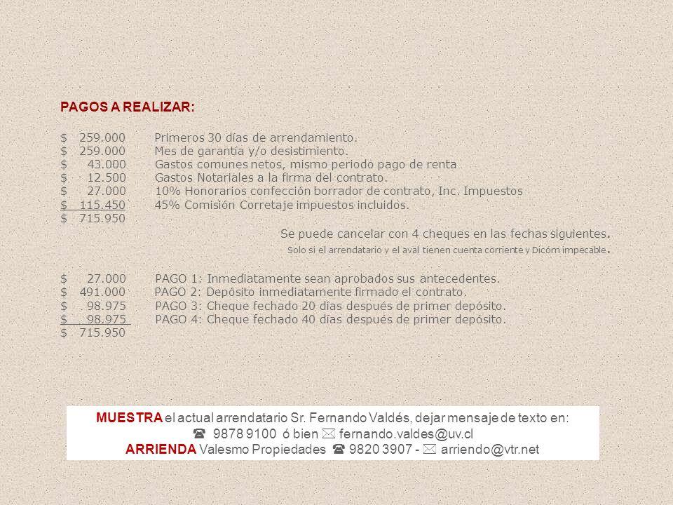 9878 9100 ó bien * fernando.valdes@uv.cl