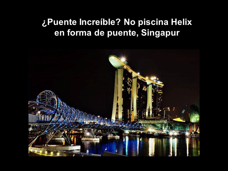 ¿Puente Increíble No piscina Helix en forma de puente, Singapur