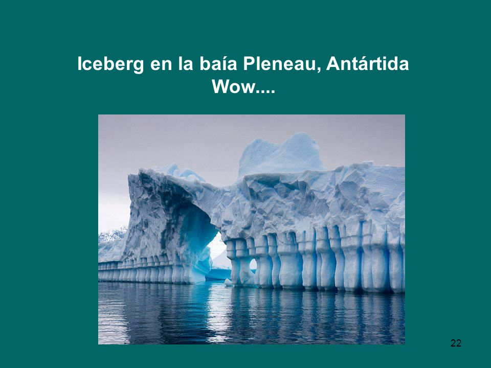 Iceberg en la baía Pleneau, Antártida Wow....