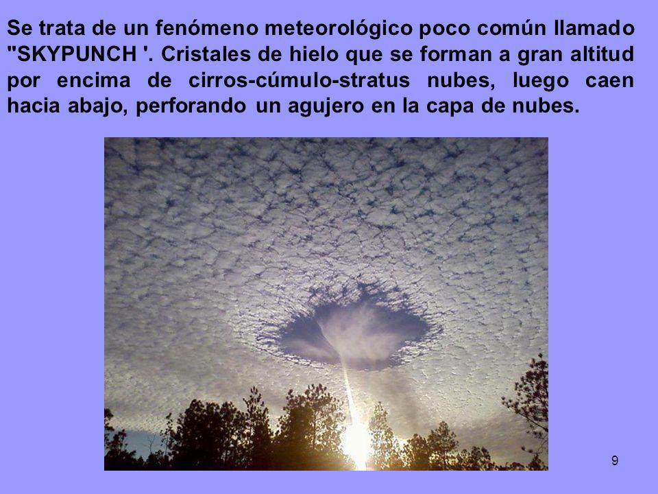 Se trata de un fenómeno meteorológico poco común llamado SKYPUNCH
