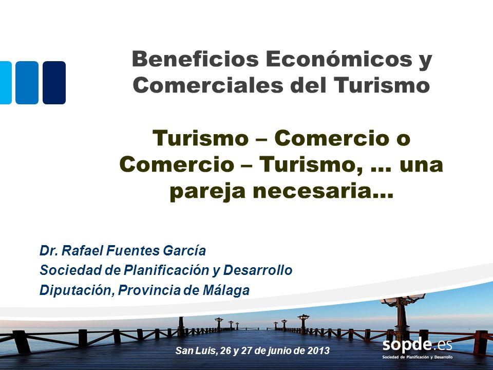 Beneficios Económicos y Comerciales del Turismo Turismo – Comercio o Comercio – Turismo, … una pareja necesaria…