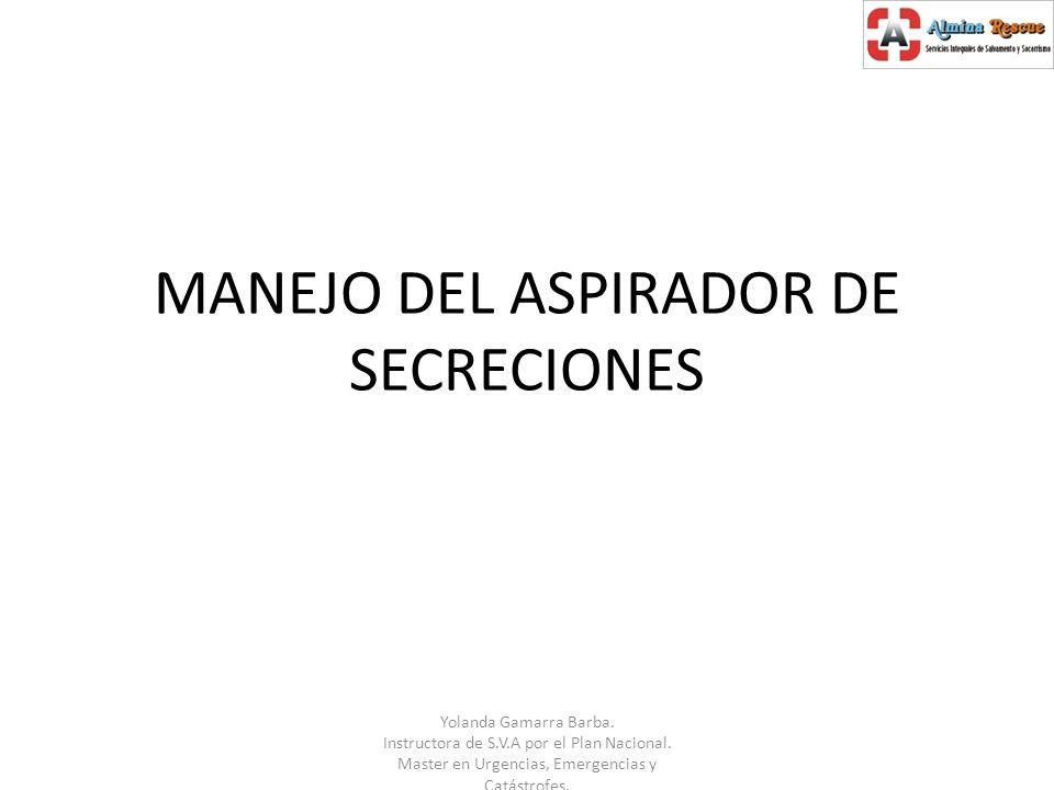 MANEJO DEL ASPIRADOR DE SECRECIONES