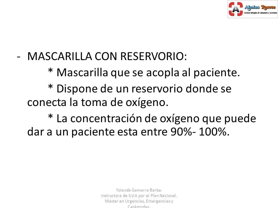 MASCARILLA CON RESERVORIO: * Mascarilla que se acopla al paciente.
