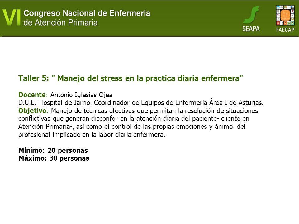 Taller 5: Manejo del stress en la practica diaria enfermera Docente: Antonio Iglesias Ojea D.U.E.