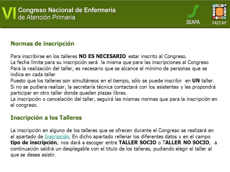 Normas de inscripción Para inscribirse en los talleres NO ES NECESARIO estar inscrito al Congreso.