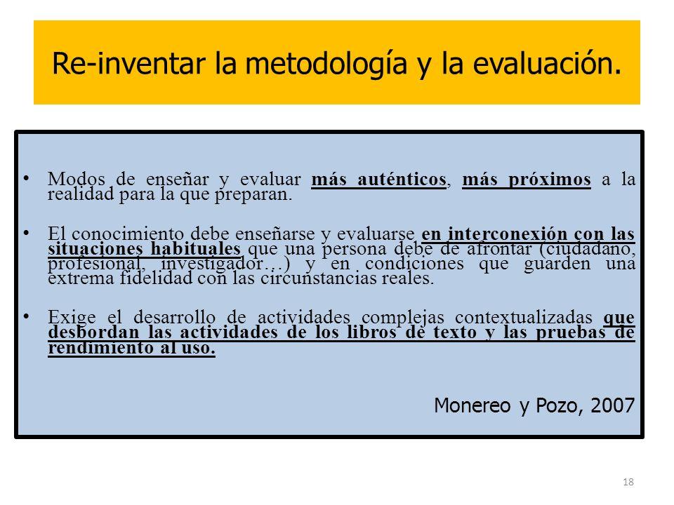 Re-inventar la metodología y la evaluación.