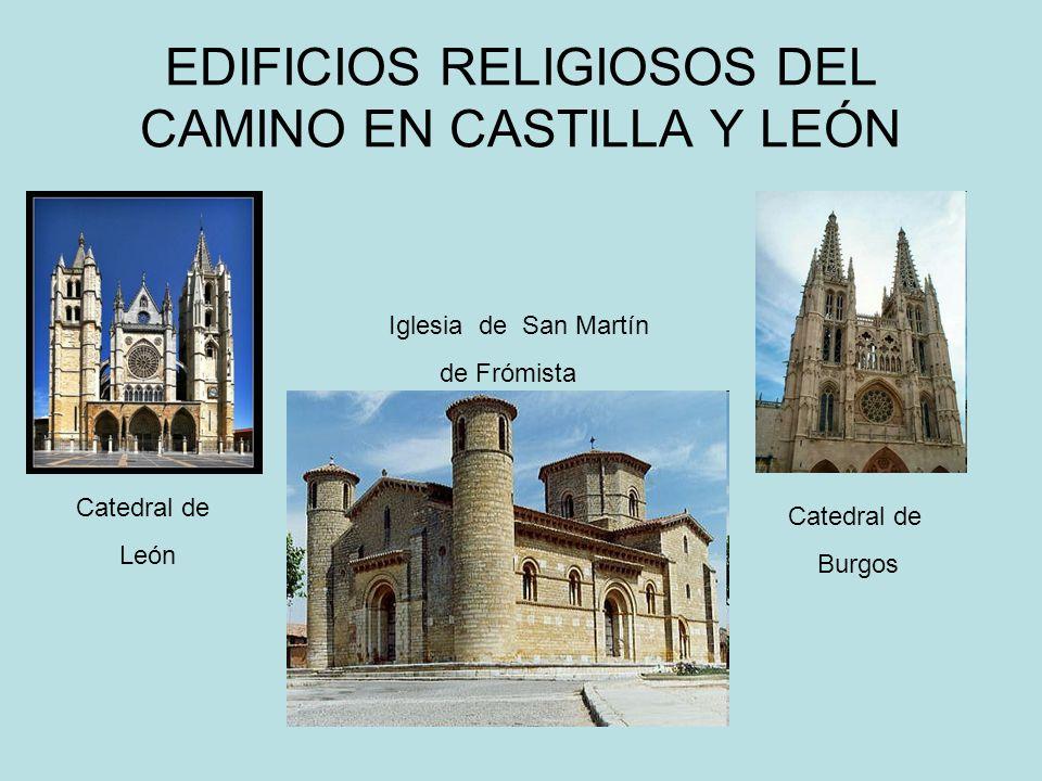 EDIFICIOS RELIGIOSOS DEL CAMINO EN CASTILLA Y LEÓN