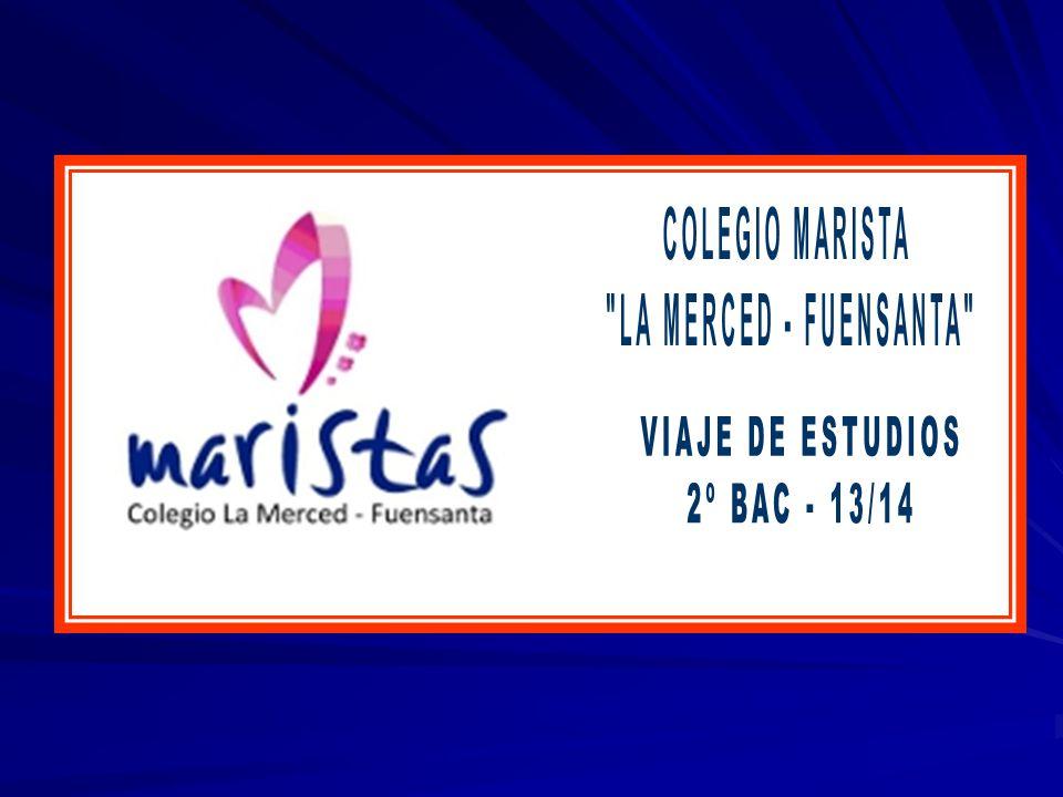 COLEGIO MARISTA LA MERCED - FUENSANTA VIAJE DE ESTUDIOS 2º BAC - 13/14