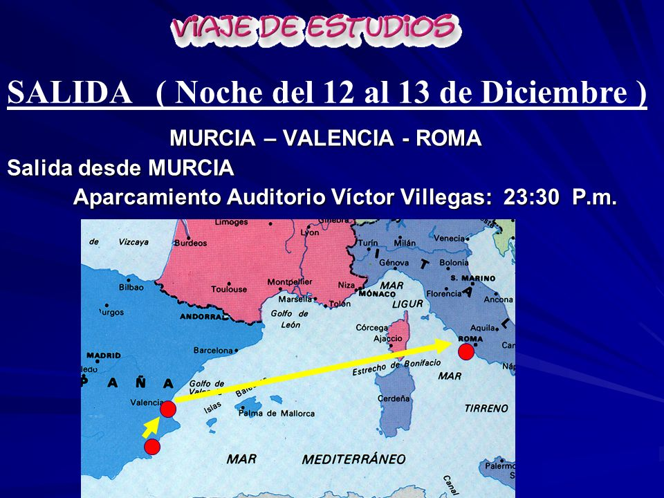 MURCIA – VALENCIA - ROMA