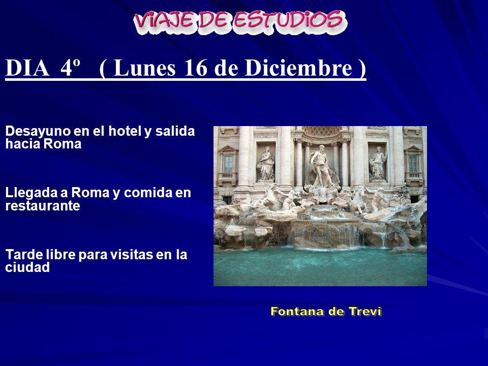DIA 4º ( Lunes 16 de Diciembre )