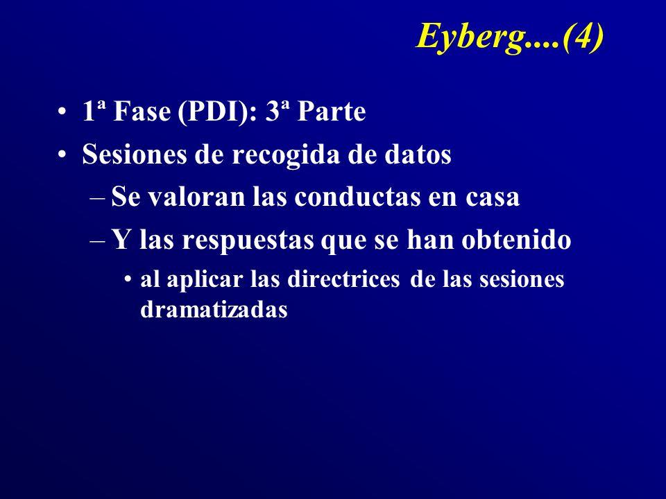 Eyberg....(4) 1ª Fase (PDI): 3ª Parte Sesiones de recogida de datos