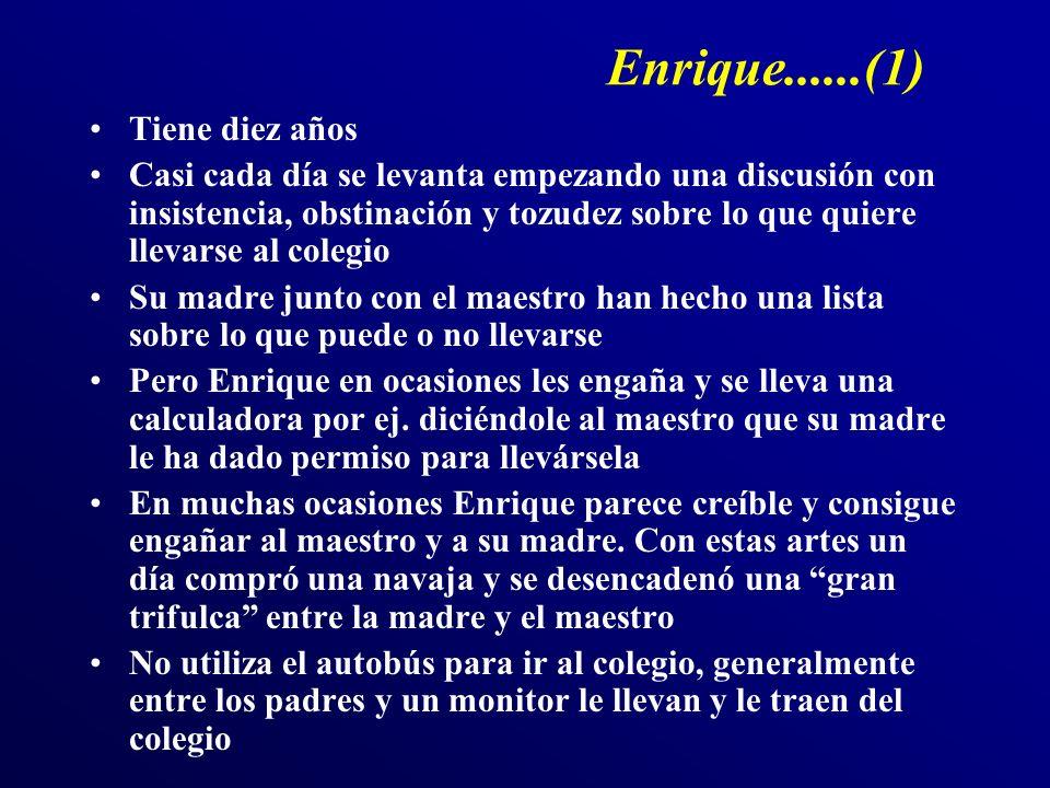 Enrique......(1) Tiene diez años