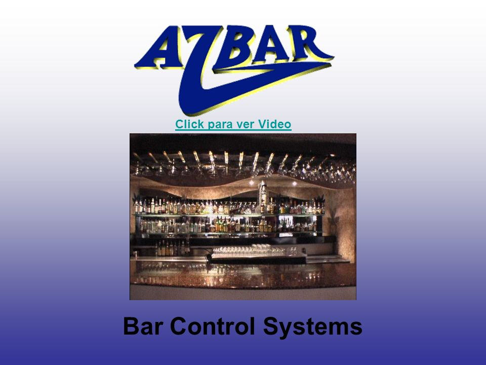 Click para ver Video Bar Control Systems