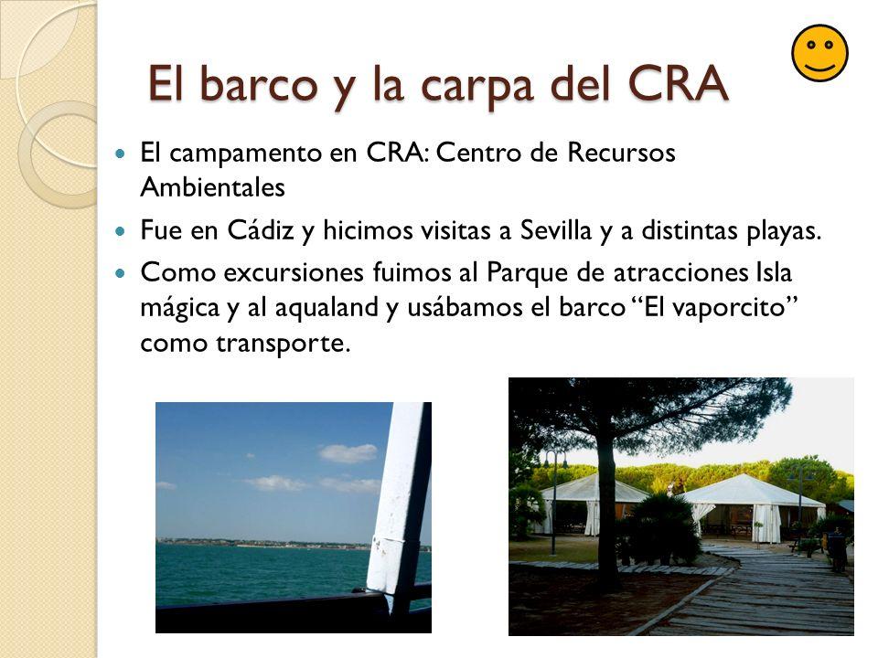 El barco y la carpa del CRA