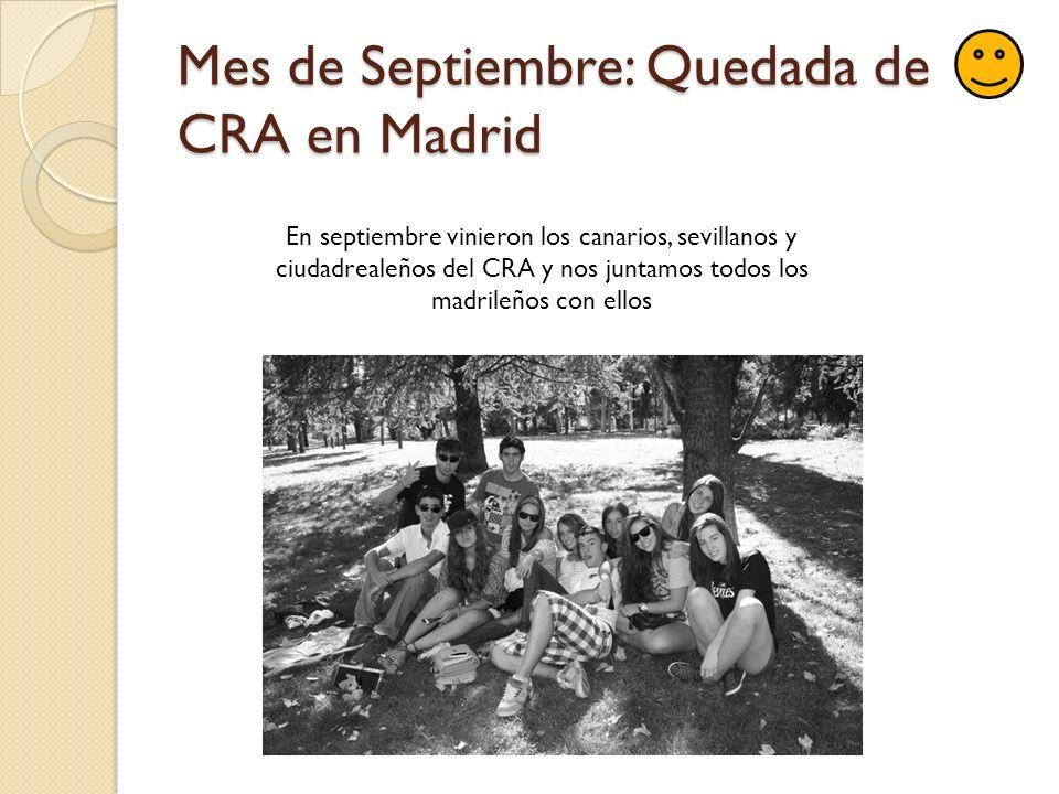 Mes de Septiembre: Quedada de CRA en Madrid